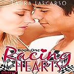 Racing Hearts: Book One | Laura Lascarso