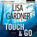 Touch & Go: A Novel Audiobook by Lisa Gardner Narrated by Elisabeth Rodgers