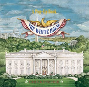 The White House Pop-Up Book Chuck Fischer