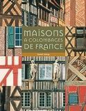 echange, troc Daniel Leloup - Maisons à colombage de France