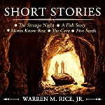 Short Stories | Mr. Warren M. Rice, Jr.
