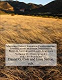 img - for Mapping Native America: Cartographic Interactions between Indigenous Peoples, Government, and Academia: Volume II: Cartography and the Academy (Volume 2) book / textbook / text book