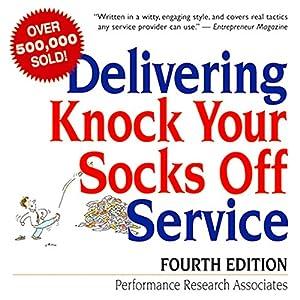 Delivering Knock Your Socks Off Service Audiobook