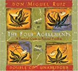 By Miguel Ruiz: The Four Agreements: A Practical Guide to Personal Freedom [Audiobook]