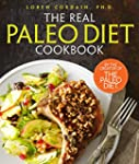 The Real Paleo Diet Cookbook: 250 All...