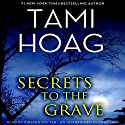 Secrets to the Grave (       UNABRIDGED) by Tami Hoag Narrated by Kirsten Potter