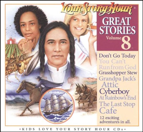 Great Stories Volume 8 (Your Story Hour)