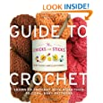 The Chicks with Sticks Guide to Crochet: Learn to Crochet with more than 30 Cool, Easy Patterns