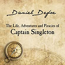 The Life, Adventures and Piracies of Captain Singleton Audiobook by Daniel Defoe Narrated by Eric Brooks