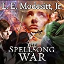 The Spellsong War: Spellsong Cycle, Book 2 (       UNABRIDGED) by L. E. Modesitt, Jr. Narrated by Amy Landon