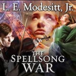 The Spellsong War: Spellsong Cycle, Book 2 | L. E. Modesitt, Jr.