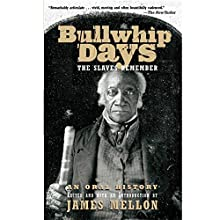 Bullwhip Days: The Slaves Remember: An Oral History Audiobook by James Mellon Narrated by Janina Edwards, Brad Sanders