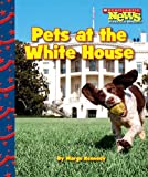img - for Pets at the White House (Scholastic News Nonfiction Readers) book / textbook / text book