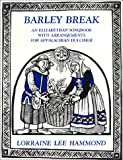 Barley Break: An Elizabethan Songbook with Arrangements for the Appalachian Dulcimer