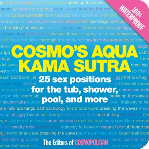 Cosmos Aqua Kama Sutra : Sex Positions for the Pool, Shower, And Tub, COSMOPOLITAN