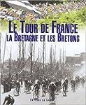 Le Tour de France, la Bretagne et les...