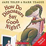 How Do Dinosaurs Say Good Night | Jane Yolen