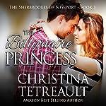 The Billionaire Princess: The Sherbrookes of Newport | Christina Tetrault