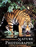 Capturing Drama in Nature Photography (0898799910) by Zuckerman, Jim