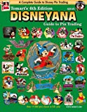 Tomarts 6th Edition DISNEYANA Guide to Pin Trading (Tomarts Illustrated Disneyana Catalog & Price Guide)