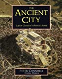 img - for The Ancient City: Life in Classical Athens and Rome book / textbook / text book