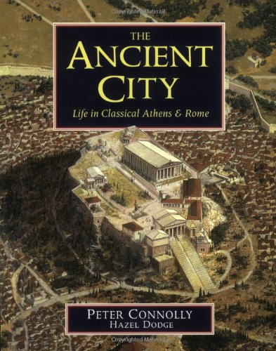 Ancient City: Life in Classical Athens and Rome