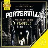 Porterville - Staffel 1: Folge 01 - 06 (mp3)