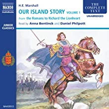 Our Island Story, Volume 1 Audiobook by H.E. Marshall Narrated by Daniel Philpott, Anna Bentinck