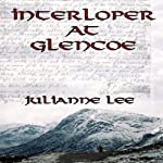 Interloper at Glencoe | Julianne Lee