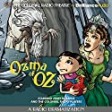Ozma of Oz (A Radio Dramatization): Oz Series #3 Radio/TV Program by L. Frank Baum, Jerry Robbins Narrated by Jerry Robbins,  The Colonial Radio Players
