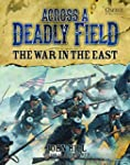 Across A Deadly Field - The War in th...