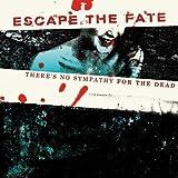 Escape The Fate There's No Sympathy For The...