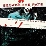 "There's No Sympathy for the Deadvon ""Escape the Fate"""