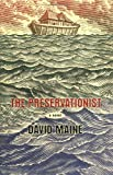 The Preservationist (0312328478) by David Maine