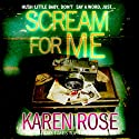 Scream for Me (       UNABRIDGED) by Karen Rose Narrated by Tara Wood