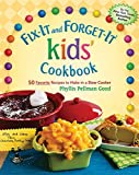 Fix-It and Forget-It kids' Cookbook: 50 Favorite Recipes To Make In A Slow Cooker (Fix-It and Enjoy-It!)
