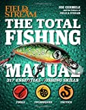 The Total Fishing Manual (Field & Stream): 317 Essential Fishing Skills (Field and Stream)