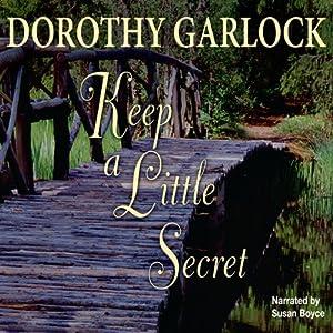 Keep a Little Secret | [Dorothy Garlock]