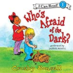 Who's Afraid of the Dark? | Crosby Bonsall