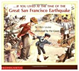 If You Lived at the Time of the Great San Francisco Earthquake (0439572282) by Levine, Ellen