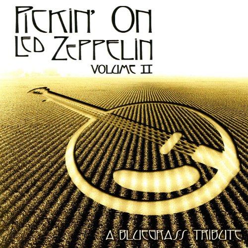 Pickin' On Led Zeppelin, Vol. 2 - A Bluegrass Tribute