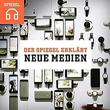 Neue Medien: Zwölf Einblicke in die Welt der Medien (Der SPIEGEL ERKLÄRT) Hörbuch von  DER SPIEGEL Gesprochen von:  Deutsche Blindenstudienanstalt