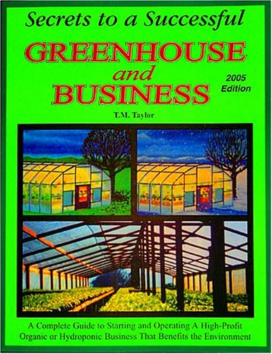 Download Free Secrets To A Successful Greenhouse And Business A