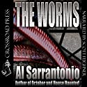 The Worms Audiobook by Al Sarrantonio Narrated by Scott F. Feighner