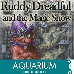Ruddy Dreadful and the Magic Show Audiobook