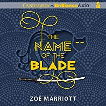 The Name of the Blade: Name of the Blade, Book 1 (       UNABRIDGED) by Zoë Marriott Narrated by Sarah Coomes