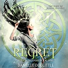 Regret: The Guardians, Book 1 Audiobook by Danielle Doolittle Narrated by Alison Stinnett