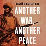 Another War, Another Peace: A Novel | Ronald J. Glasser