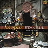 Bazaar Istanbul: Music Of Turkey Various Artists