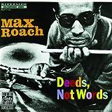 Deeds, Not Words ~ Max Roach